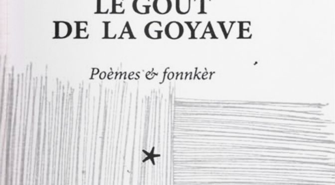 Le goût de la goyave – Poèmes & fonnkèr