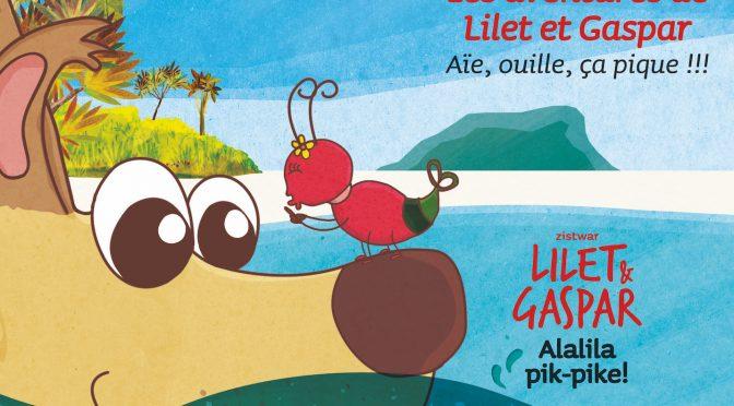 Zistwar Lilet & Gaspar – Deuxième épisode – Alalila pike-pike ! – Les aventures de Lilet et Gaspar – Deuxième épisode – Aïe, ouille, ça pique !!!