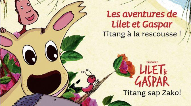 Zistwar Lilet & Gaspar – Quatrième épisode – Titang sap Zako ! – Les aventures de Lilet et Gaspar – Quatrième épisode – Titang à la rescousse !
